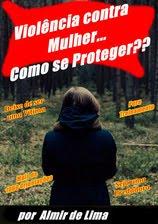 """Ebook - Violência Contra Mulher ! Como se proteger """""""