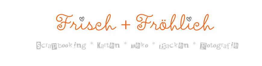 Frisch + Fröhlich