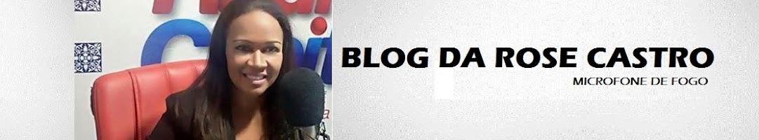 Rose Castro, Microfone de Fogo - Política e variedades
