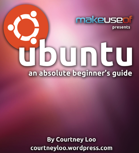 Ubuntu: An Absolute Beginner's Guide