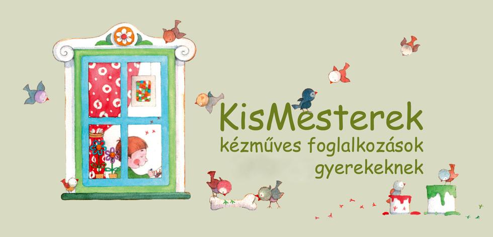 KisMesterek - kézműves foglalkozások gyerekeknek