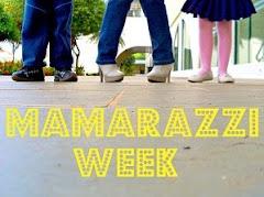 MAMARAZZI WEEK pegue o selinho e participe!