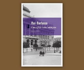 Rui Barbosa - Oração aos Moços