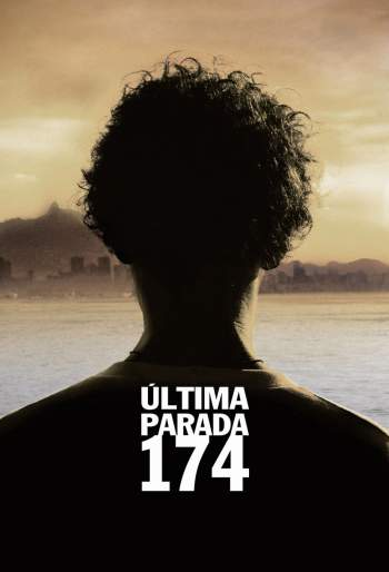 Última Parada 174 Torrent - BluRay 720p Nacional