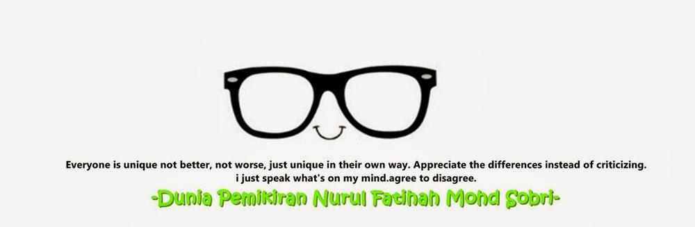 Dunia Pemikiran Nurul Fatihah Mohd Sobri