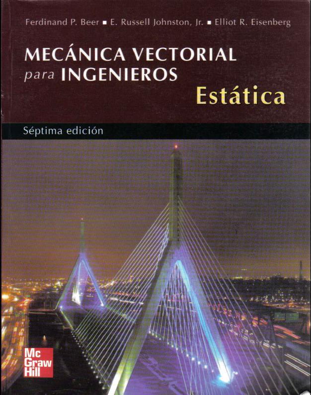 Mecánica Vectorial para Ingenieros: Estática. Séptima Edición