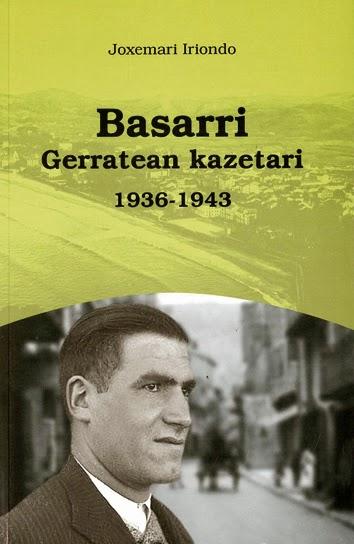 http://www.euskaragida.net/2014/11/basarri-gerratean-kazetari-1936-1943.html