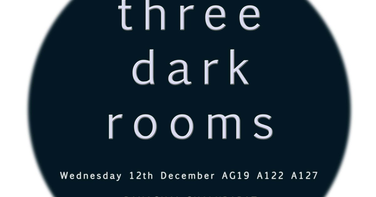 Necole Schmitz: Three Dark Rooms, 12 Dec 4pm onwards, Chelsea College ...