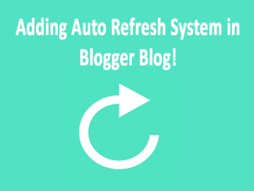 How-to-Add-Auto-Refresh-System-in-Blogger-Blog