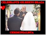 GILBERTO BRAGA,CELEBRANTE DE CASAMENTOS ECUMENICOS