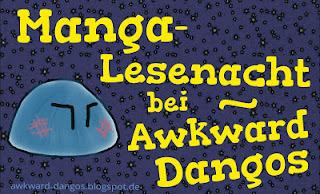 http://awkward-dangos.blogspot.de/2016/01/lesenacht-heute-manga-lesenacht-3.html#more