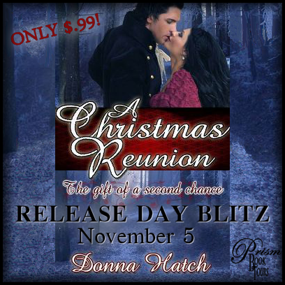 A Christmas Reunion, The Gift of a Second Chance by Donna Hatch – Blitz + Giveaway