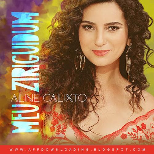 CD Aline Calixto – Meu Ziriguidum – 2015