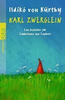 http://www.rowohlt.de/buch/Ildiko_von_Kuerthy_Karl_Zwerglein.2859128.html