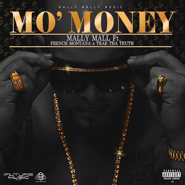 Mally Mall - Mo' Money (feat. French Montana & Trae Tha Truth) - Single Cover