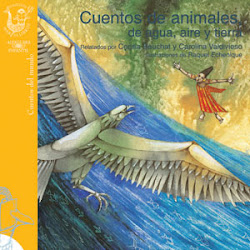 CUENTOS DE ANIMALES DE AGUA, AIRE Y TIERRA--Cecilia beuchat -Carolina Valdivieso