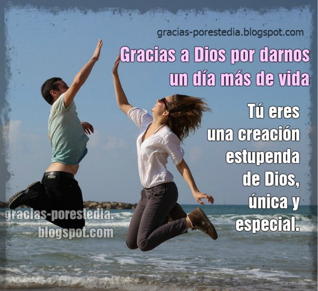 Gracias a Dios por la vida, soy único y especial, agradecimiento porque Dios me hizo con valor, imagen cristiana, postal de agradecimiento.
