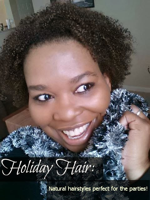 Holiday Hair - Natural hairstyles perfect for the parties!