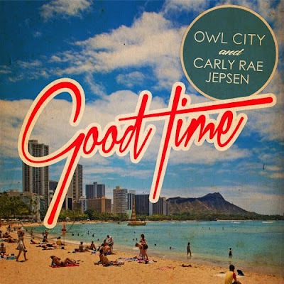 Owl City - Good Time (feat. Carly Rae Jepsen)
