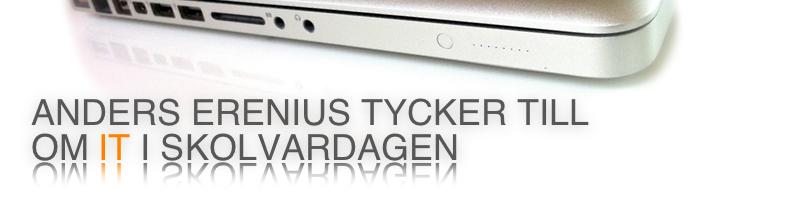 Anders Erenius tycker till om IT i skolvardagen