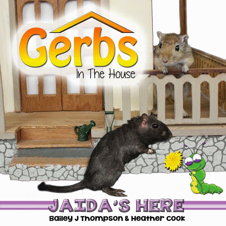 http://www.amazon.com/Gerbs-House-Bailey-J-Thompson/dp/0991740254/ref=sr_1_2?ie=UTF8&qid=1422856349&sr=8-2&keywords=gerbs+in+the+house