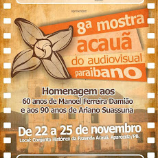 ATENÇÃO VIDEOMAKERS DE CAJAZEIRAS. VEM AÍ A 8ª MOSTRA ACAUÃ DE AUDIOVISUAL PARAIBANO.
