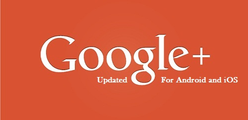 Download Updated Google+ App for Android and iOS