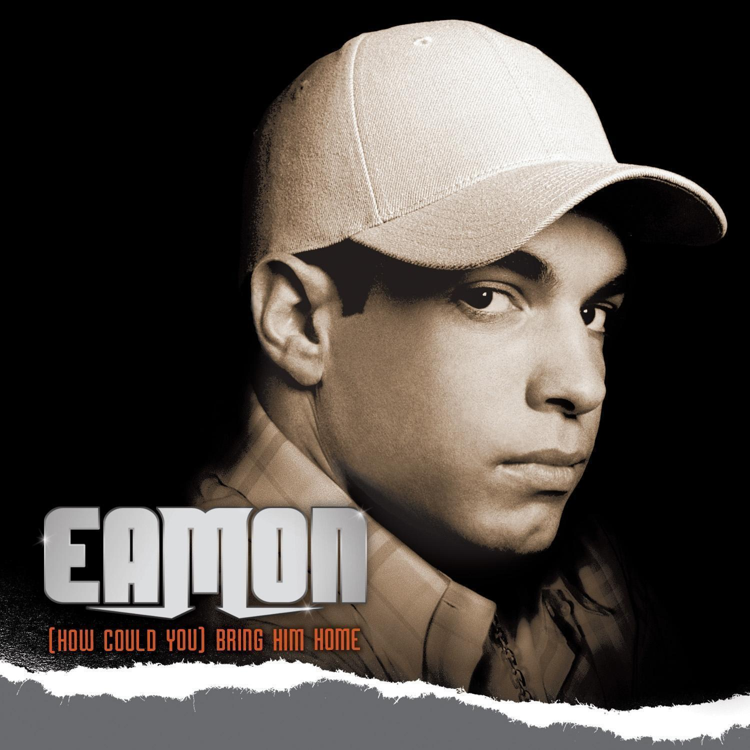 Eamon How could you Bring him home