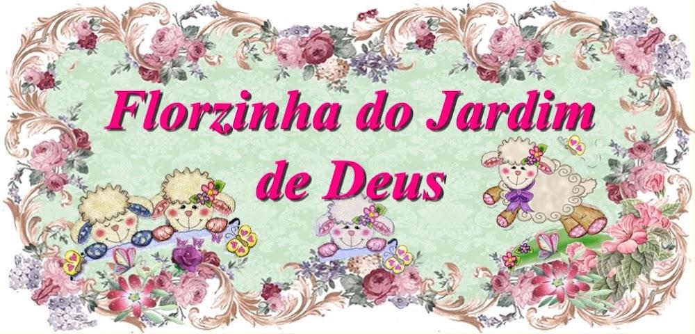 FLORZINHA DO JARDIM DE  DEUS.
