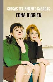 """Chicas felizmente casadas"" - Edna O'Brien"