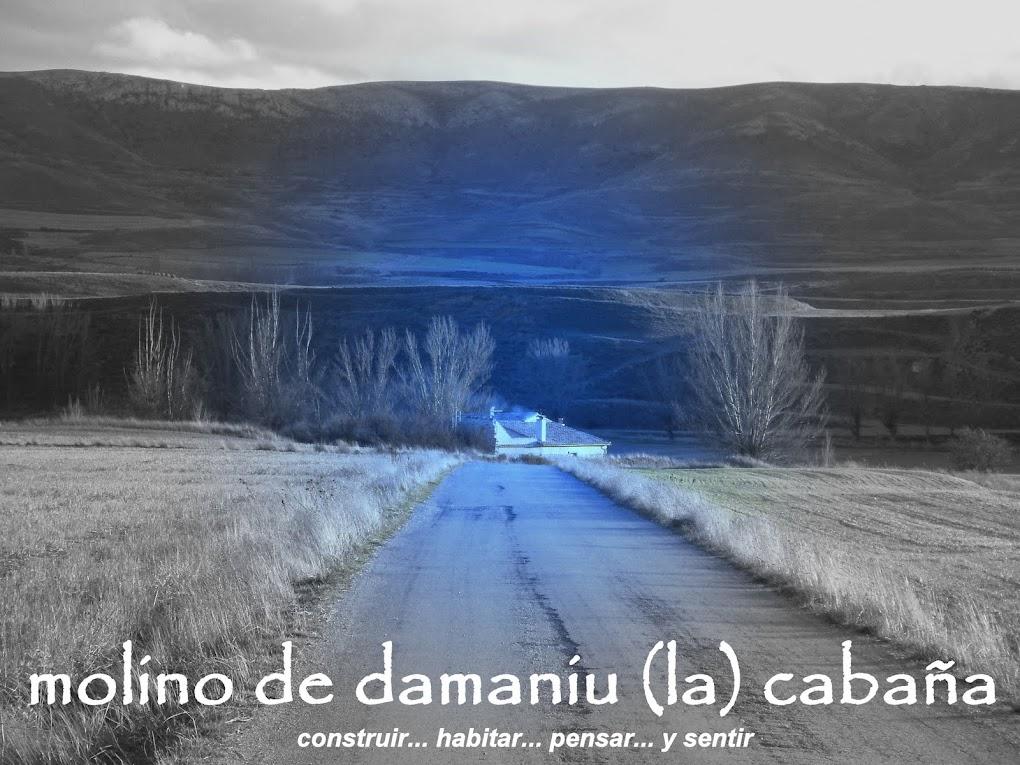 molino de damaniu / (la) cabaña