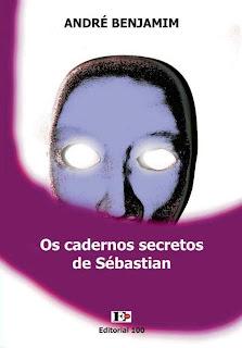 e-book, Os Cadernos Secretos de Sébastian, André Benjamim, prosa