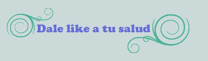 Dale like a tu Salud