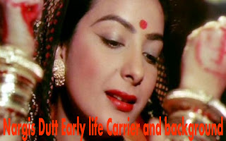 Nargis Dutt Early life Carrier and background bank4ever blog