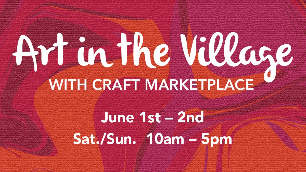 Show Schedule--Art in the Village, June 1 & 2