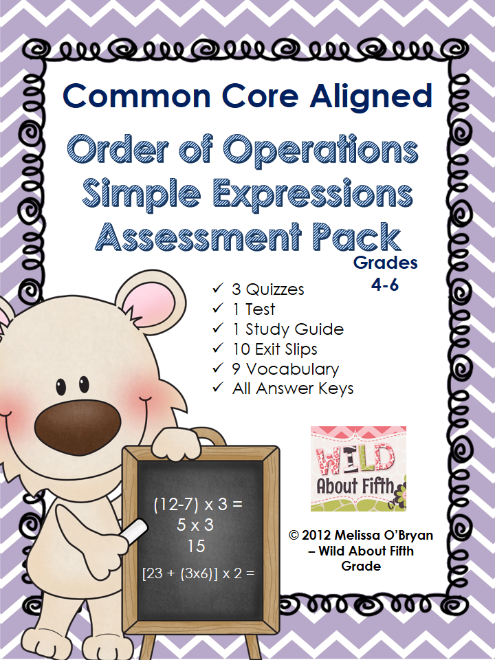 http://www.teacherspayteachers.com/Product/Common-Core-Algebra-order-of-operations-writing-expressions-Assessment-Pack-408727