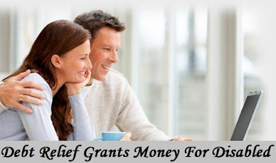 Debt Relief Grants Money For Disabled