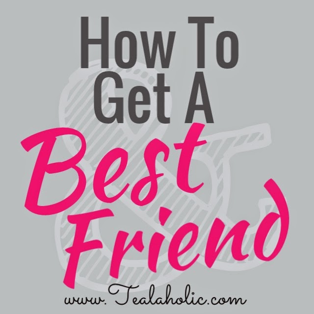 How To Get A Best Friend