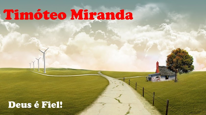 BLOG DO PASTOR TIMÓTEO MIRANDA