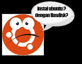cara instal ubuntu dengan flashdisk