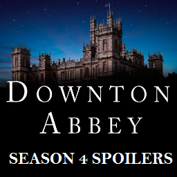 Downton Abbey Season 4 Spoilers!