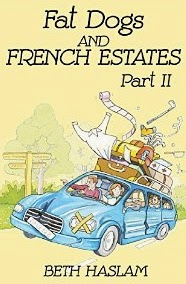French Village Diaries book review Fat Dogs and French Estates part 2 Beth Haslam
