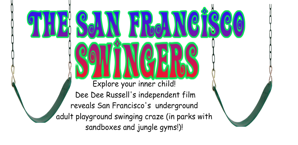The San Francisco Swingers -Independent Film by Dee Dee Russell
