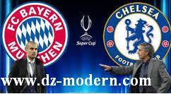 تاريخ ميعاد و موعد مباراة تشيلسي وبايرن ميونخ كأس السوبر الأوروبي 2013 match Chelsea vs Bayern Munich