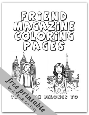 Coloring Pages on Via Lds Org 15 Children S Friend Coloring Pages Book By A Year Of Fhe