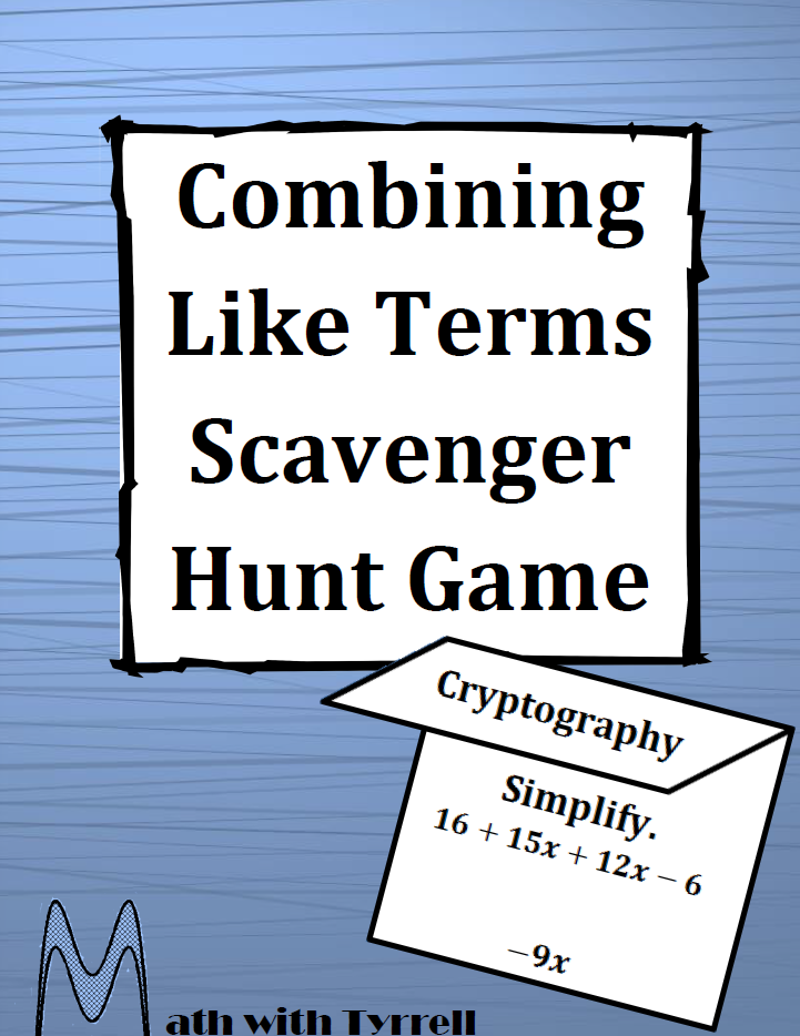 https://www.teacherspayteachers.com/Product/Combining-Like-Terms-Scavenger-Hunt-Game-715409