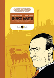 Enrico Mattei - Vita, disavventure e morte di un cavaliere solitario