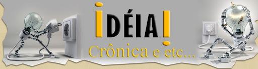 Ideia Crônica e Etc...