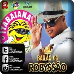 http://www.jacksongravacoes.com/2014/02/baixar-cd-bailao-do-robyssao-em.html