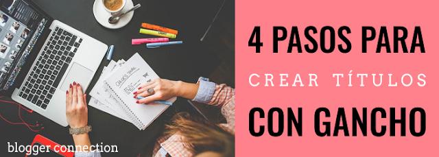 4 pasos para crear títulos con gancho en tu blog